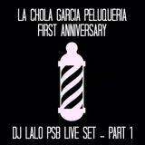 Dj Lalo PSB @ La Chola Garcia's First Anniversary 7/11/14