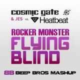 Cosmic Gate & Jes vs. Heatbeat - Rocker Monster Flying Blind (Beep Bros Mashup)