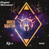 MircoMartini #ElegantMovement #Ep1