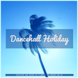 Dancehall Holiday vol 1 -Dancehall Masak-Rah