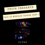 Unite Presents - This Is Modular Techno Is Part 1