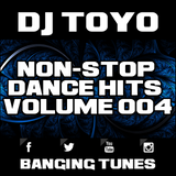 DJ Toyo - Non-Stop Dance Hits Volume 04 (Banging Tunes 2017 DJ Mix)
