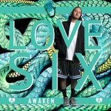 The LOVE SIX Mix - Awaken