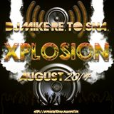 DJ Mike Re.To.Sna. - Xplosion August 2014