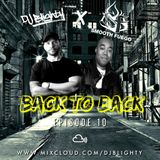 #BackToBack Episode.10 // @DJBlighty x @smoothfuego1 // R&B, Hip Hop, Dancehall & Afro