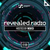 Moksi - Revealed Radio 133
