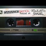 Garage Skool Podcast 01 - Rowland Samuel