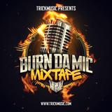 Burn Da Mic Mixtape 2014 [MIX]