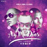 DJ Felix - Mix (Ay Mi Dios)