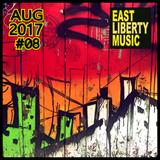 EAST LIBERTY MUSIC - August 2017 Deep House Mix #08