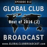 Global Club Broadcast Episode 012 (Dec. 28, 2016)