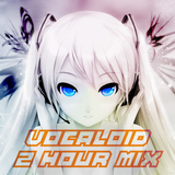 Vocaloid Mix 2 Hour Special!