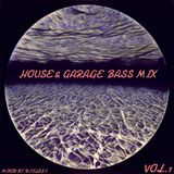 House & Garage Bass Mix Vol.1