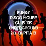 FUNKY DISCO HOUSE Club 105 Underground 2.0 - Dj Pita B