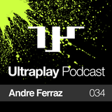 Ultraplay Podcast 034 | Andre Ferraz