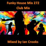 Funky House Mix 272 (Club Mix)