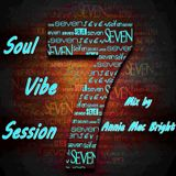 Soul Vibe Session 07 Mix by Annie Mac Bright