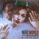 SKIP - MAD WORLD