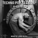 Techno Pop Session 80s & 90s Vol.1 Mixed by Jordi Blaya