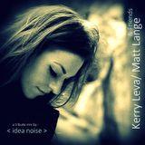 Kerry Leva - Matt Lange & Friends < mixed by ideal noise >