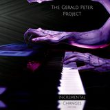 The Gerald Peter Project (Incremental Changes Part-1) New EP & Mordecai Smyth & Armed Cloud.