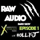 Raw Audio Ep 1 - Radio Show with Holly-J