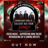 MC KIE Presents' Podcast Vol 11 with Foor