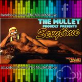 The Mullet Show - #159 - The Mullet Presents: Sexytime! (Original Air Date, 14th July, 2017)