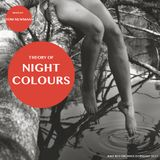 THEORY OF NIGHT COLOURS