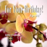 For Your Birthday! Ep.02