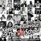 djayke - Keep The Flavour Of The Old School