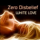 Zero D - White Love [September 9th, 2007]