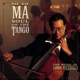 Yo Yo Ma - Soul Of The Tango - The Music Of Astor Piazzolla