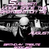 Sugcast; Junior Shine the Spotlight On Me