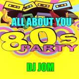 All About You - An 80's Party Mix!