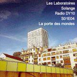 LES LABORATOIRES - S01E04 La porte des mondes - 20/10/2016 - RADIODY10.COM