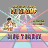 DJ Champ - Jive Turkey