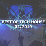 Tech House 2019 - Best Of Feb