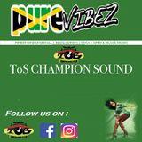ToS-ChampionSound *PURE VIBEZ* MIX by Kiko & Sören