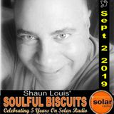[Listen Again] **SOULFUL BISCUITS** w/ Shaun Louis Sept 2 2019