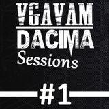 Vgavam & DaCiMa - Session #1