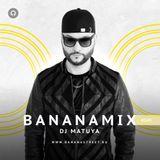 DJ MATUYA - BANANAMIX #169