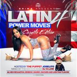 LATIN POWER MOVES 4 HOSTED BY THE PUPPET JOSELITO