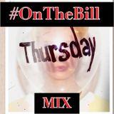 """#OnTheBill Thursday Mix"" By Dj Lj Mr Im #OnTheBill"