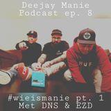 Deejay Manie podcast aflevering acht (#wieismanie deel 1) (met DNS en EZD)