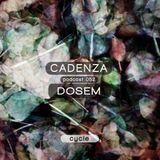Cadenza Podcast | 052 - Dosem (Cycle)