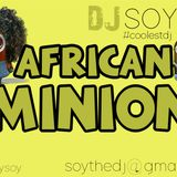 African Minions @deejaysoy #coolestdj