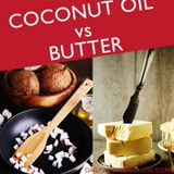 Coconut Oil vs Butter - Which one is the healthier alternative?