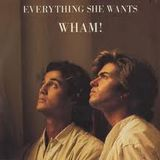 anni 80 . Wham! - Everything She Wants (Long Version)