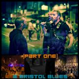 a bristol blues ; part one